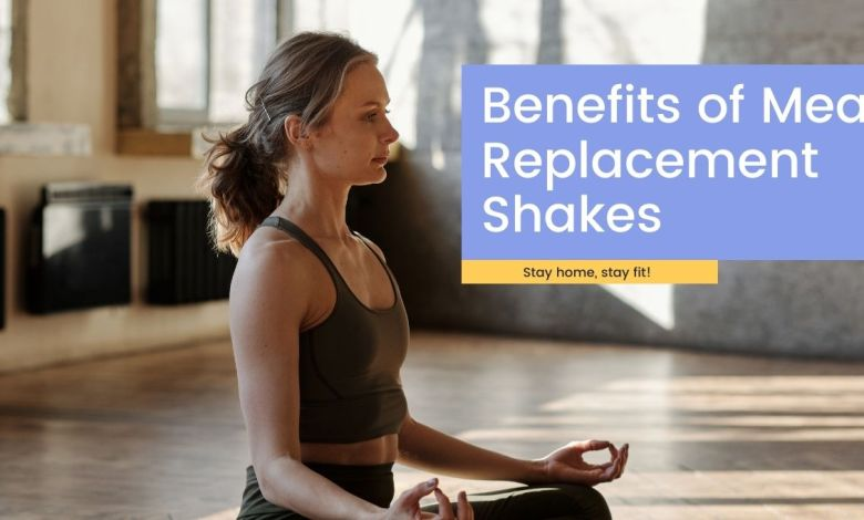 Benefits of Meal Replacement Shakes