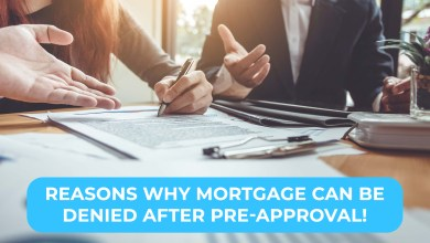 Photo of Reasons Why Mortgage can be Denied after Pre-Approval!