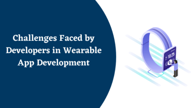 Photo of Challenges Faced by Developers in Wearable App Development
