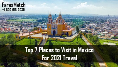 Photo of Top 7 Places to Visit in Mexico For 2021 Travel