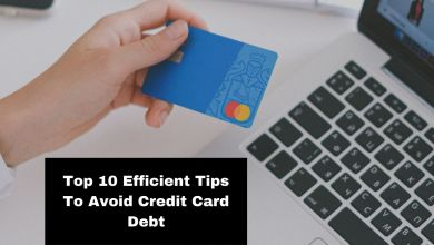 Photo of Top 10  Efficient Tips To Avoid Credit Card Debt