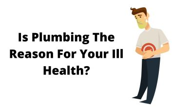 Photo of Is Plumbing The Reason For Your Ill Health?