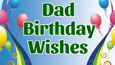 Photo of Birthday Wishes For Dad – How to Say Birthday to Father?