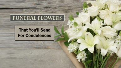 Funeral Flowers- That You'll Send for Condolences