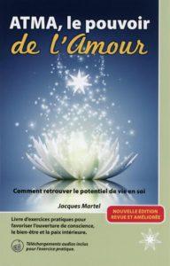 Atma, le pouvoir de l'Amour par Jacques Martel En 1 mot