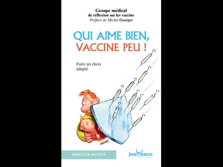 Qui aime bien, vaccine peu ! par le Groupe médical de réflexion sur les vaccins