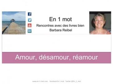 Amour, désamour, réamour par Barbara Reibel