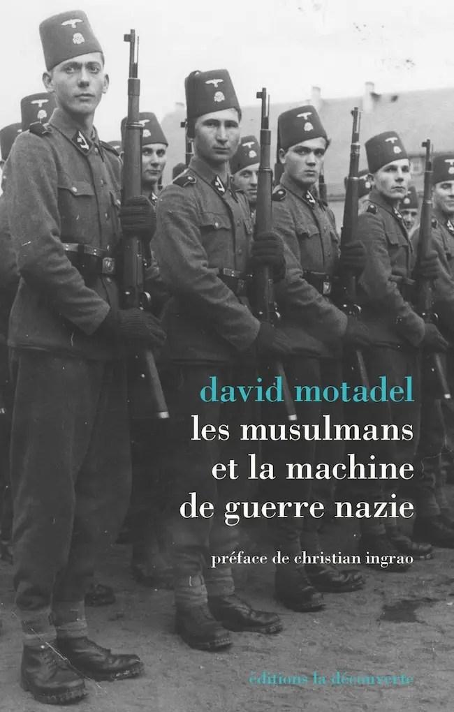 David Motadel, Les musulmans et la machine de guerre nazie