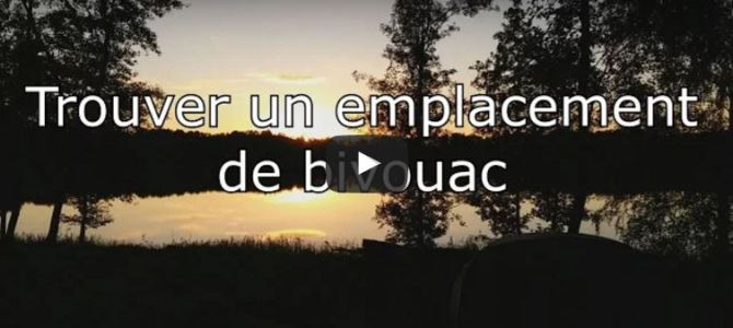 [Vidéo] Comment trouver un emplacement de bivouac