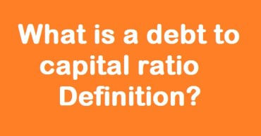 What is a debt to capital ratio Definition?