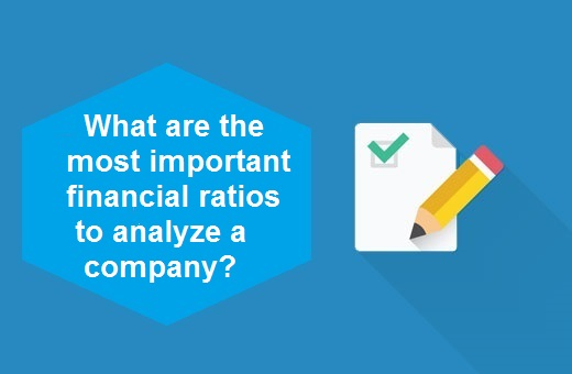 What are the most important financial ratios to analyze a company?