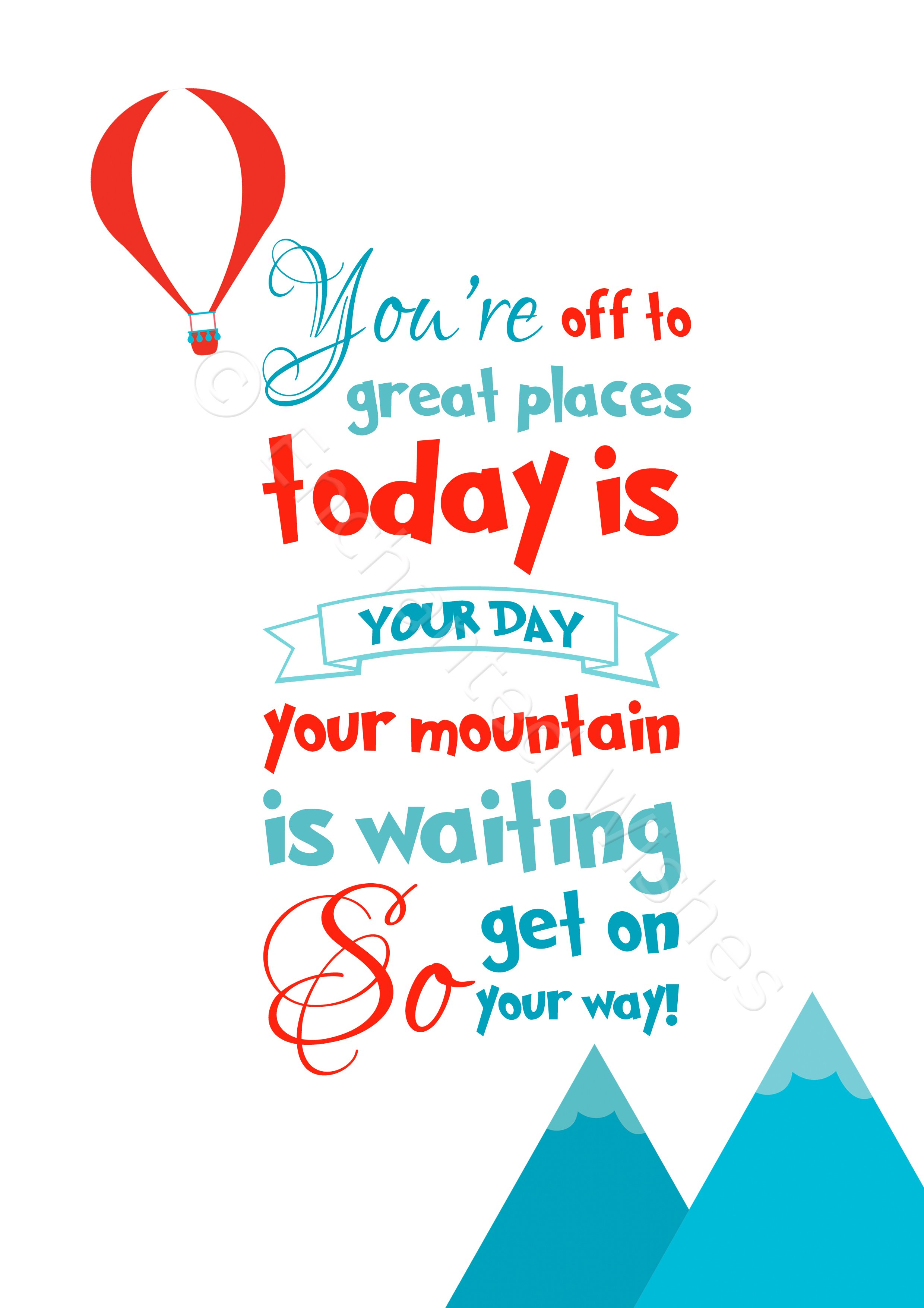 You Re Off To Great Places Today Is Your Day Dr Seuss