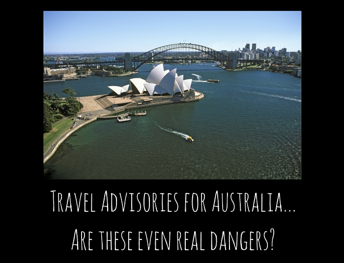 Travel Advisories For Australia…Because You Will Die Here!