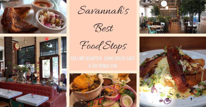 Savannah's Best Food Stops – Collins Quarter, Soho South Cafe & Six Pence Pub