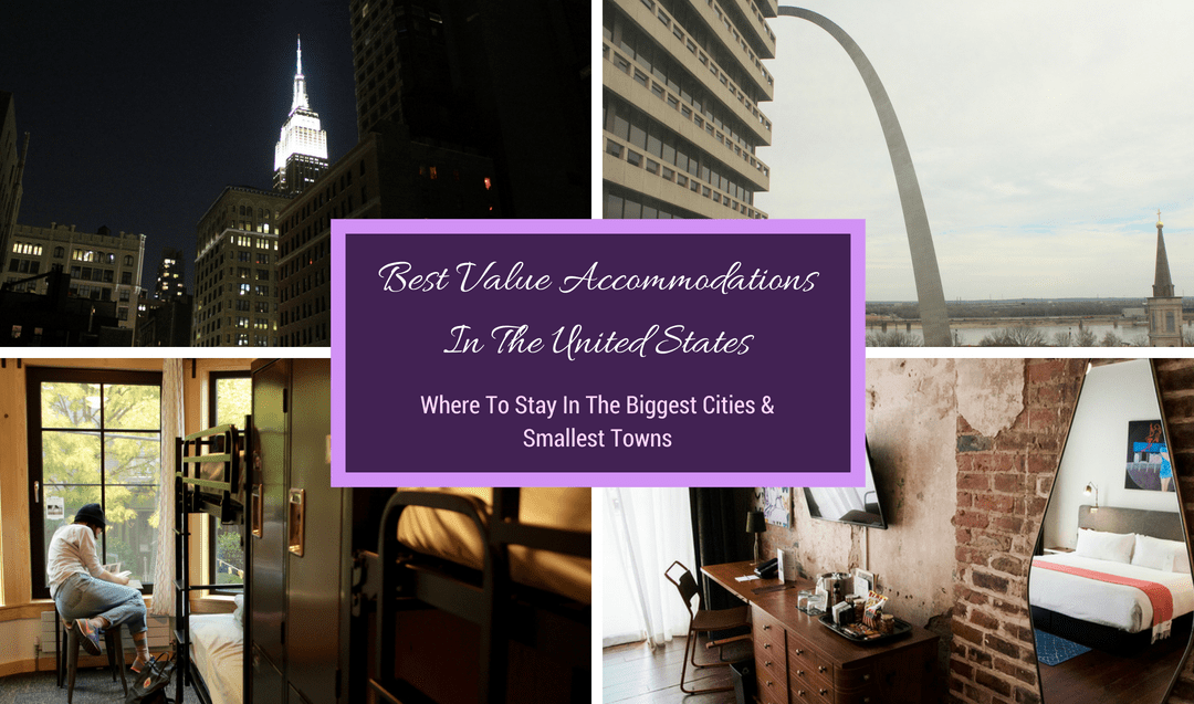 The Best Value Accommodations In The United States (A State By State Guide)