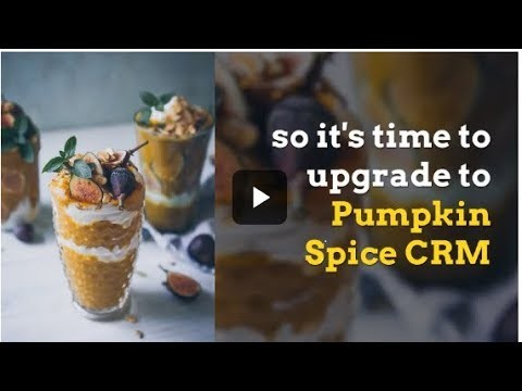 Time to Upgrade to Pumpkin Spice CRM