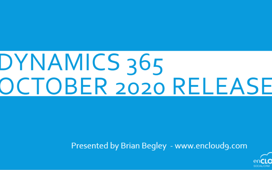October Webinar – Best New Features of the Dynamics 365 October 2020 Update