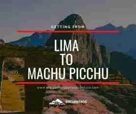 Lima to Machu Picchu