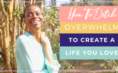 How To Ditch Overwhelm To Create Space For You To Thrive