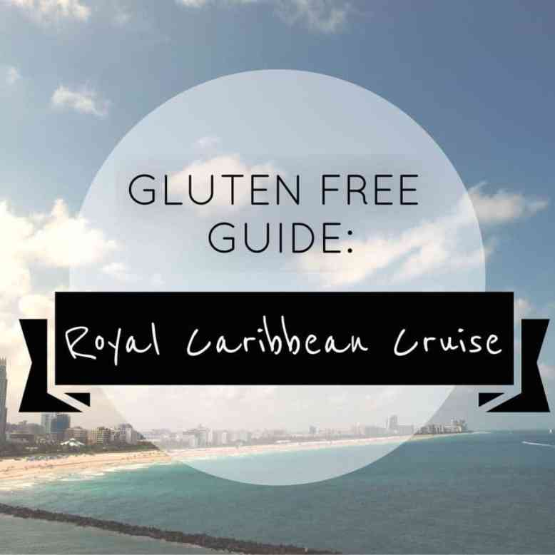 GLUTEN FREE GUIDE: Royal Caribbean Cruises