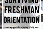 Freshman orientation is daunting and exciting and the same time! These tips (from someone who wishes she could go back and tell herself them!) will help you have a positive experience!