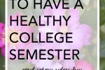 Staying healthy in college is CHALLENGING. Click through now to find out how to have a healthy college semester physically and mentally. Great for avoiding sickness!