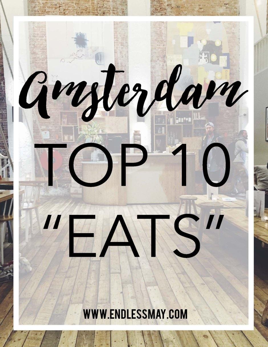Top 10 Eats in Amsterdam: great for anyone traveling to Amsterdam in need of suggestions! From Endless May