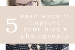 5 Easy Ways to Improve Your Blog's Photography from Endless May. Great for bloggers and entrepreneurs who want their photos to look better!