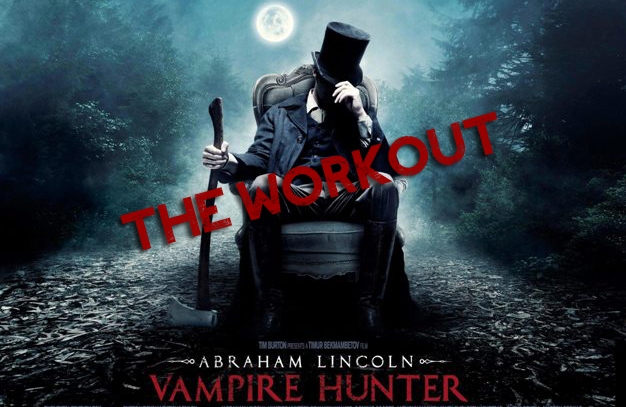 The Abraham Lincoln Vampire Hunter Workout!