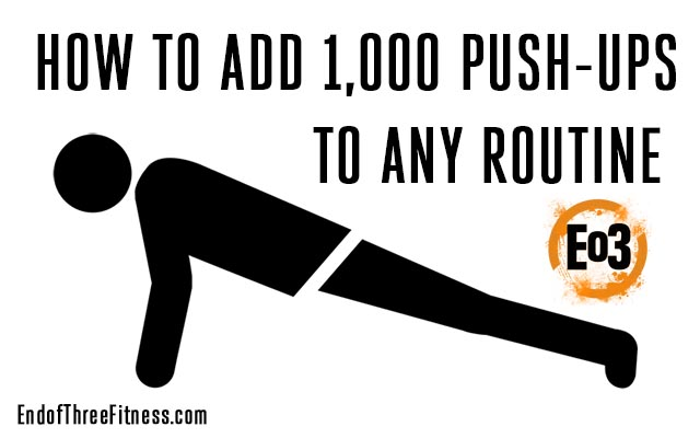 How to Add 1,000 Push-ups to Any Routine