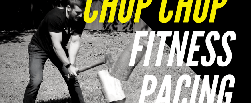 CHOP CHOP: Fitness Pacing