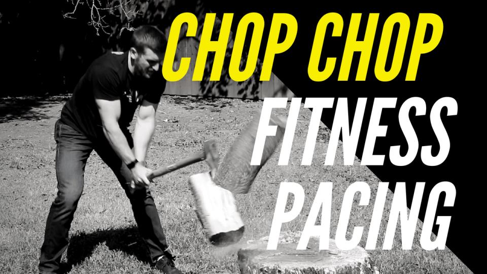 CHOP CHOP: Fitness Pacing