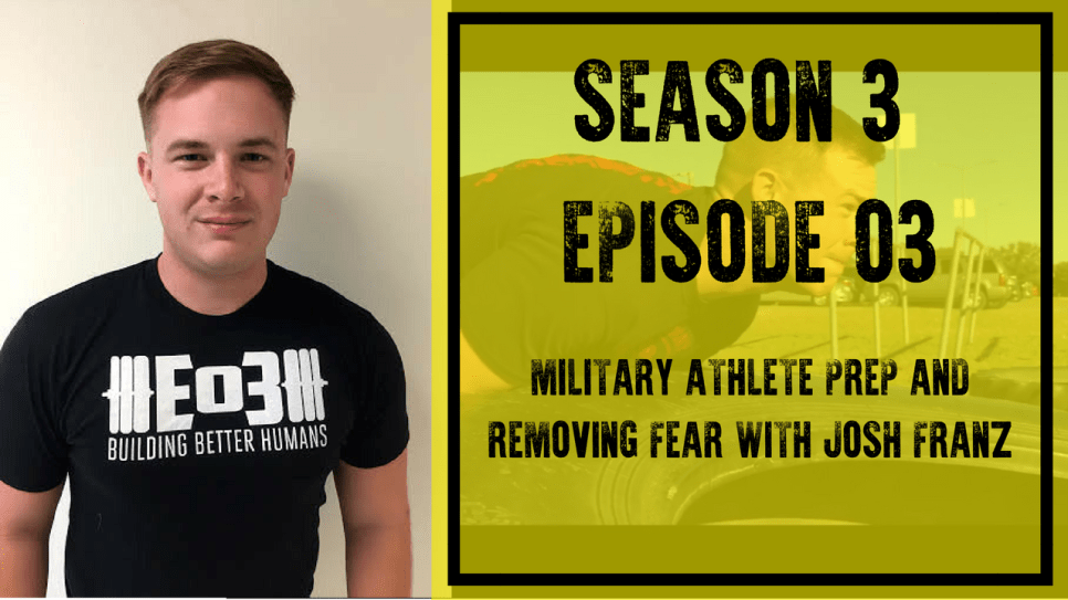 S e military athlete prep and removing fear with josh