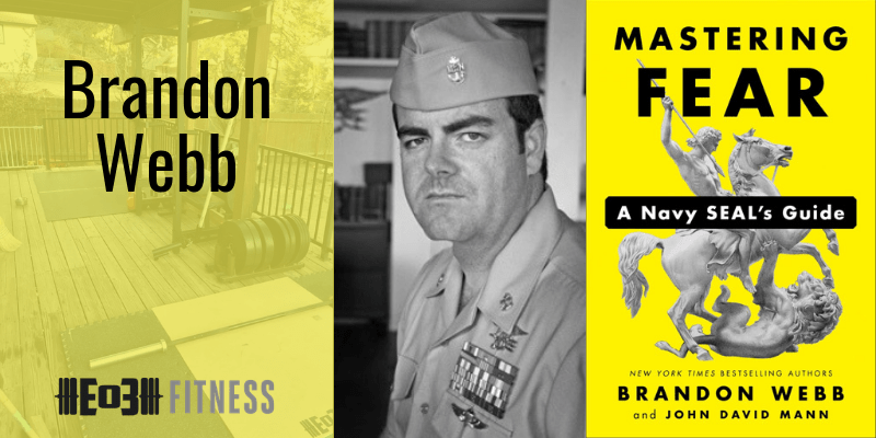 Mastering Fear, A Navy SEAL's Guide with Brandon Webb - End