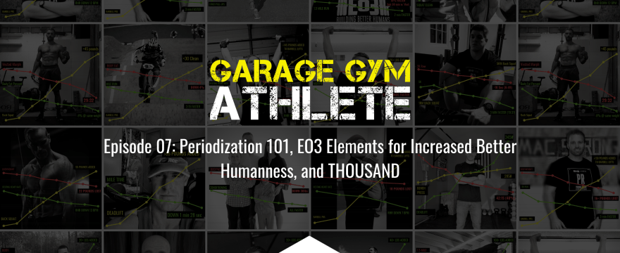 Periodization 101, EO3 Elements for Increased Better Humanness, and THOUSAND