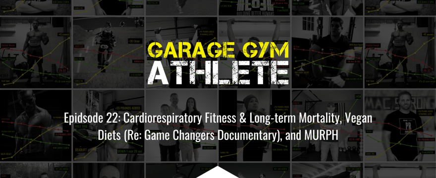 Garage Gym Athlete, Garage Gym, Fitness, End of Three Fitness, Cardiorespiratory, Longevity of life, Vegan, Vegan Diet, MURPH