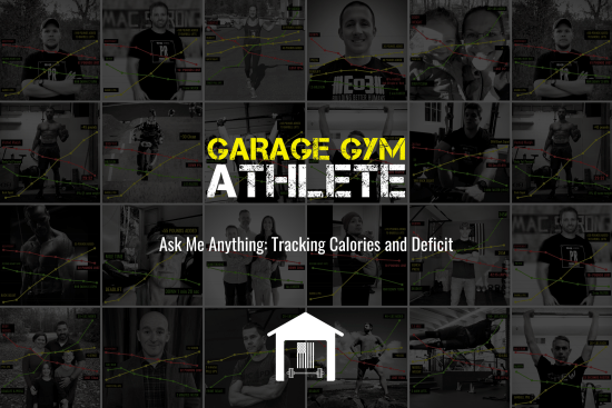 garage gym, garage gym athlete, end of three fitness, fitness, ask me anything, tracking calories and deficit