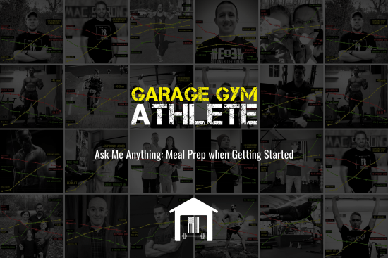 garage gym, garage gym athlete, end of three fitness, fitness, ask me anything, meal prep when getting started