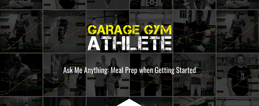 Ask Me Anything: Meal Prep when Getting Started