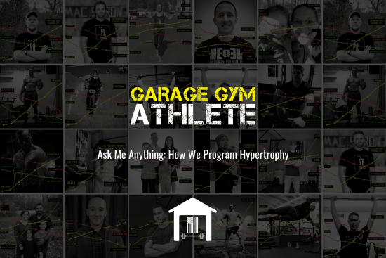 garage gym, garage gym athlete, end of three fitness, fitness, ask me anything, how we program hypertrophy