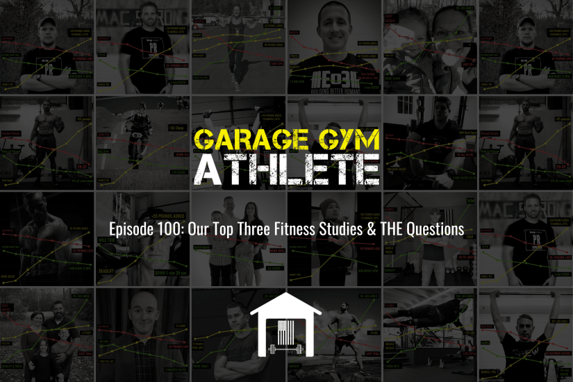 garage gym, garage gym athlete, end of three fitness, fitness, episode 100, our top three fitness studies, THE questions, burpees save me