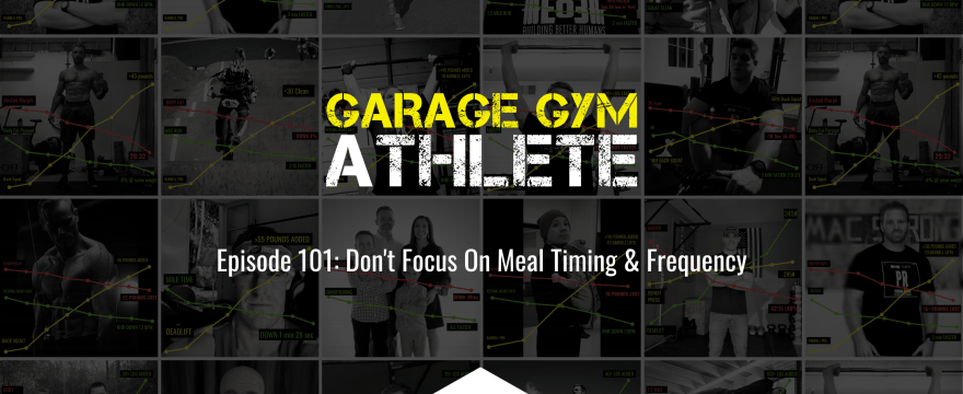 Don't Focus On Meal Timing & Frequency