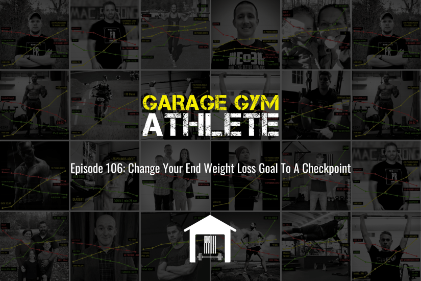 garage gym, garage gym athlete, end of three fitness, fitness, change your end weight loss goal to a checkpoint, weight loss, meet yourself Saturday, implementing studies and books, thousand