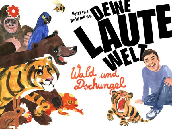 Deine laute Welt Wald & Dschungel: lustige und lehrreiche Tier-App für Kinder