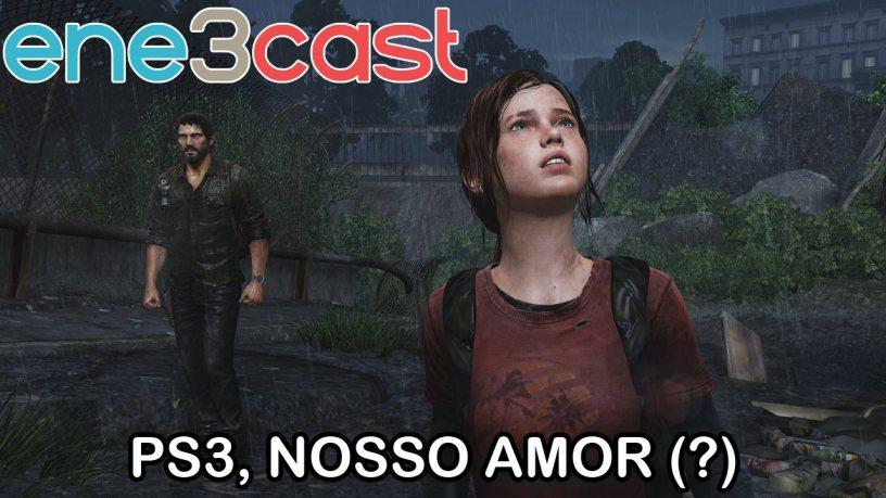 ene3cast 130 - PS3 Nosso Amor