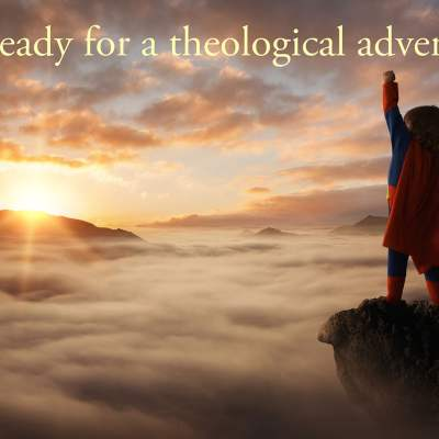 Get ready for a theological adventure