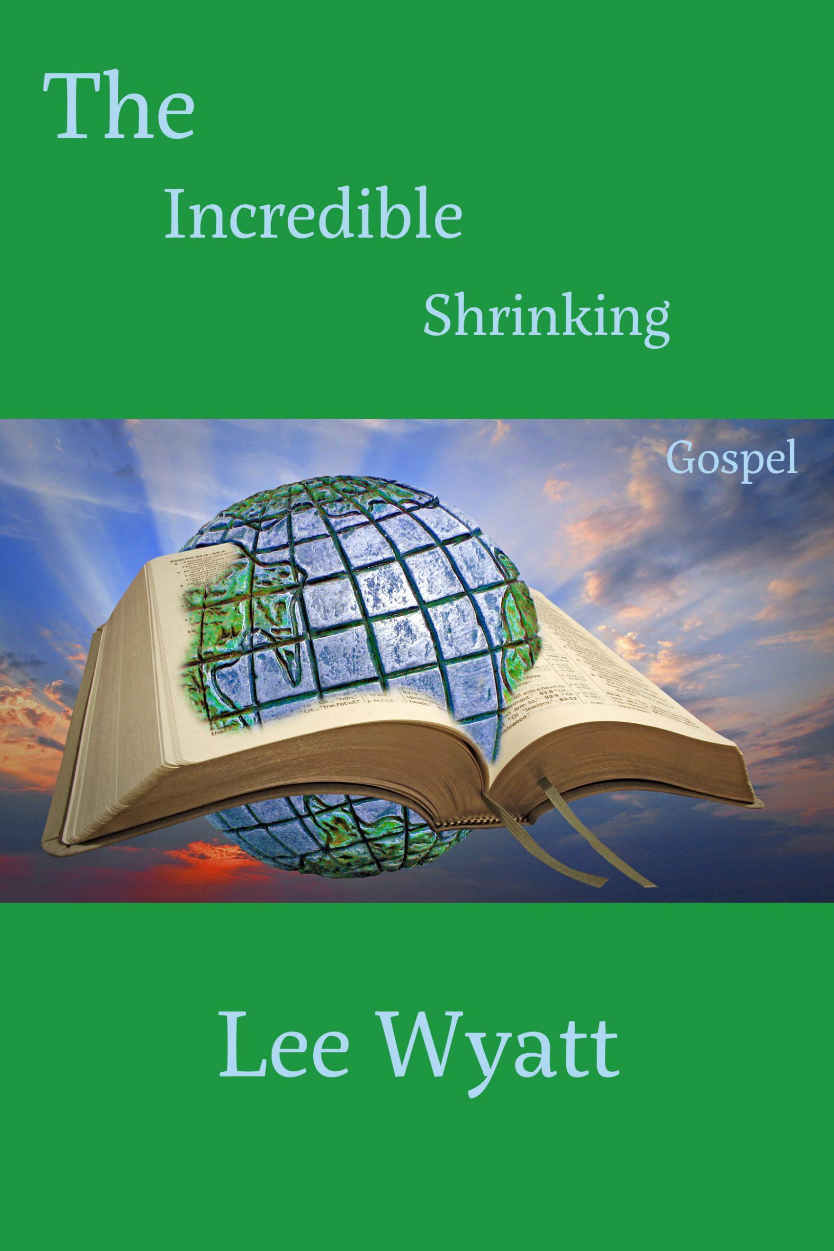 The Incredible Shrinking Gospel