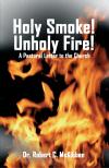 Holy Smoke!  Unholy Fire!