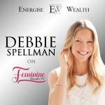 Debbie Spellman on How Successful You Can Be if You Practice Self Worth