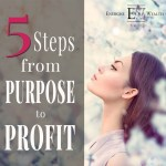 The 5 Steps of Purpose to Profits